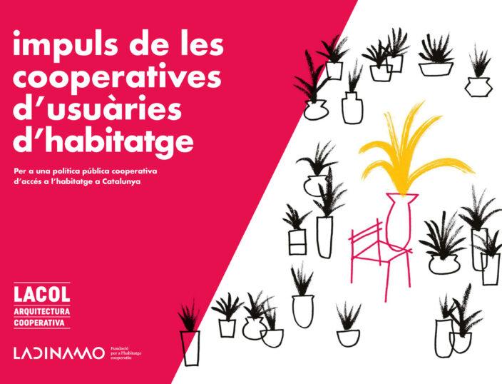 Impuls de les cooperatives d'usuàries d'habitatge. Per a una política pública cooperativa d'accés a l'habitatge a Catalunya.